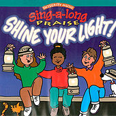 Sing-A-Long Praise: Shine Your Light by Integrity Kids