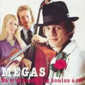 Play & Download Nú er ég klæddur og kominn á ról (Sérútgáfa) by The Megas | Napster