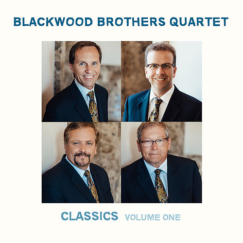 Play & Download Classics: Volume One by Blackwood Brothers Quartet | Napster