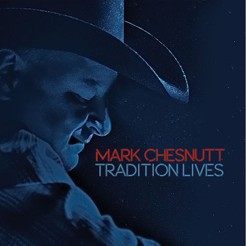 Play & Download Tradition Lives by Mark Chesnutt | Napster