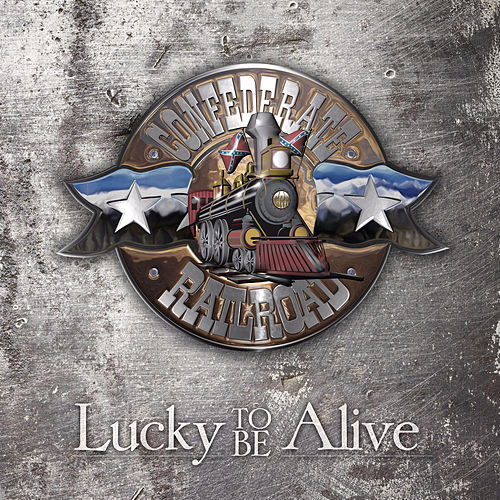 Play & Download Lucky to Be Alive by Confederate Railroad | Napster