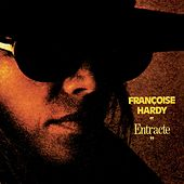 Play & Download Entracte (remasterisé) by Francoise Hardy | Napster