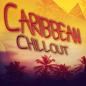 Caribbean Chillout by Various Artists
