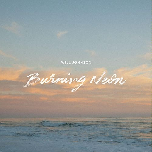 Play & Download Burning Neon by Will Johnson | Napster