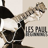 Beginnings by Les Paul