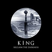 Play & Download Reclaim the Darkness by King | Napster