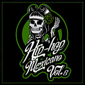Play & Download Hip Hop Mexicano, Vol. 8 by Various Artists | Napster
