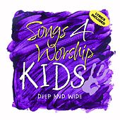 Songs 4 Worship Kids: Deep and Wide by Various Artists
