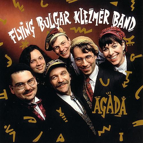 Agada: Tales From Our Ancestors by Flying Bulgar Klezmer Band