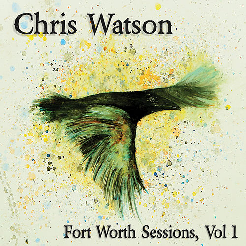 Play & Download Fort Worth Sessions, Vol 1 by Chris Watson | Napster