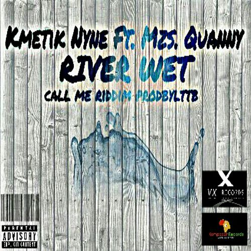 Play & Download River Wet (feat. Mzs. Quanny) by Kmetik Nyne | Napster
