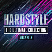 Hardstyle The Ultimate Collection Vol. 2 2016 by Various Artists