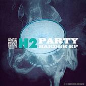 Party Harder EP by H2