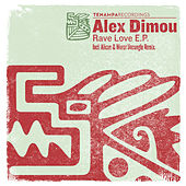 Play & Download Rave Love EP by Alex Dimou | Napster