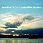 The Best Of The Cafe Del Mar Remixes by Energy 52