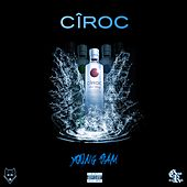 Ciroc - Single by Young Sam