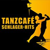 Play & Download Tanzcafé Schlager-Hits by Various Artists | Napster
