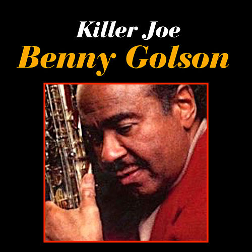 Play & Download Killer Joe by Benny Golson | Napster