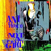 Play & Download Not A Pretty Girl by Ani DiFranco | Napster