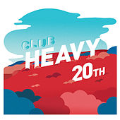 Play & Download Club Heavy 20th Anniversary Compilation by Various Artists | Napster
