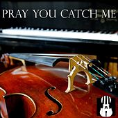 Pray You Catch Me by Brooklyn Duo