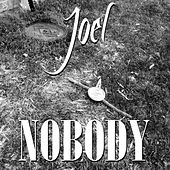Play & Download Nobody by Joel | Napster