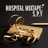Play & Download Hospital Mixtape: S.P.Y by Various Artists | Napster