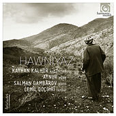 Play & Download Hawniyaz by Kayhan Kalhor | Napster
