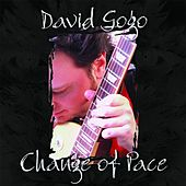 Play & Download Change of Pace by David Gogo | Napster