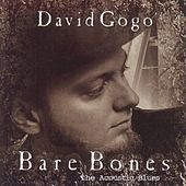 Play & Download Bare Bones by David Gogo | Napster