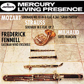 Mozart: Wind Serenade in B flat / Strauss, R.: Serenade for Wind/Milhaud: Suite Française by Eastman Wind Ensemble