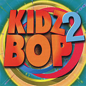 Play & Download Kidz Bop 2 by KIDZ BOP Kids | Napster