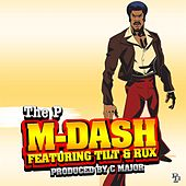Play & Download The P (feat. Tilt & Rux) by M Dash | Napster