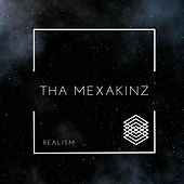 Realism by Tha Mexakinz