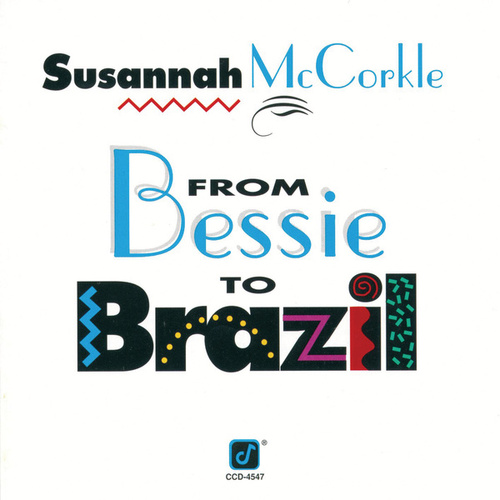 Play & Download From Bessie To Brazil by Susannah McCorkle | Napster