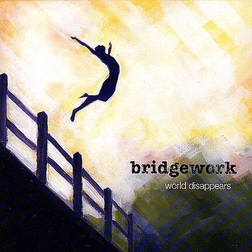 Play & Download World Disappears by Bridgework | Napster