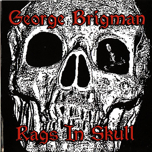 Rags in Skull by George Brigman