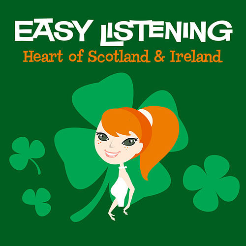 Play & Download Easy Listening: Heart of Scotland & Ireland by 101 Strings Orchestra | Napster