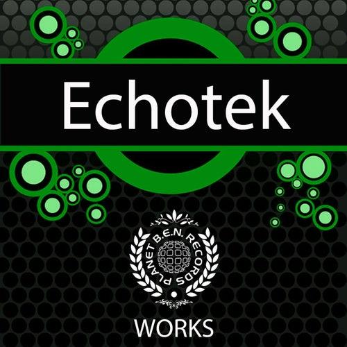 Play & Download Echotek Works by Echotek | Napster