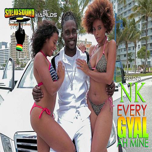 Play & Download Eevery Gyal Ah Mine - Single by NK | Napster