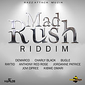 Play & Download Mad Rush Riddim by Various Artists | Napster