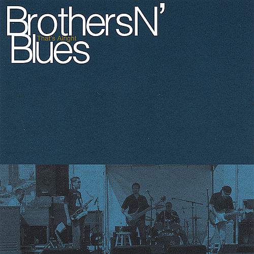 That's Alright by Brothers N Blues