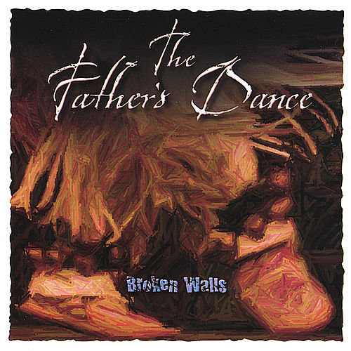 Play & Download The Father's Dance by Broken Walls | Napster