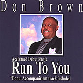 Play & Download Run to You by Don Brown | Napster