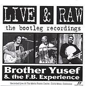 Live & Raw: the Bootleg Recordings by Brother Yusef