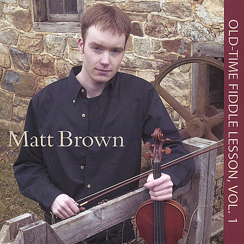 Play & Download Old-Time Fiddle Lesson Vol 1 by The Matt Brown | Napster