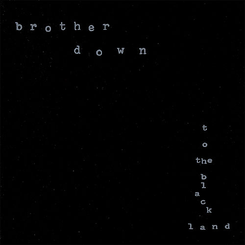 To the Black Land by Brother Down