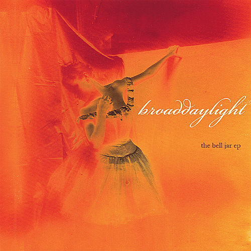 The Bell Jar Ep by Broaddaylight