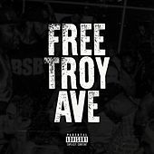 Free Troy Ave by Troy Ave