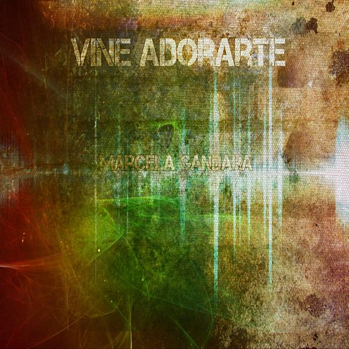 Play & Download Vine Adorarte by Marcela Gandara | Napster